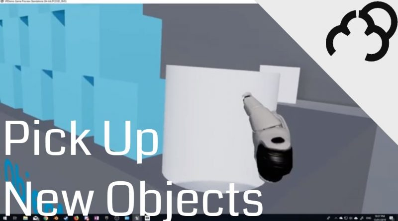 Unreal 4.21 VR - Picking up New Objects - Tutorial