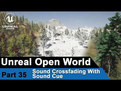 Unreal Ambient sound Crossfading with sound cue- UE4 Open World Tutorials #35