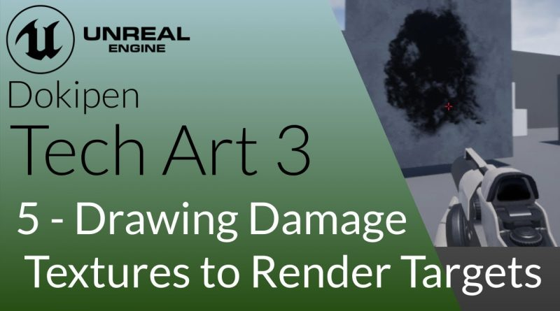 Drawing Damage Texture to Render Targets - Unreal Engine 4 Tech Art S03E05