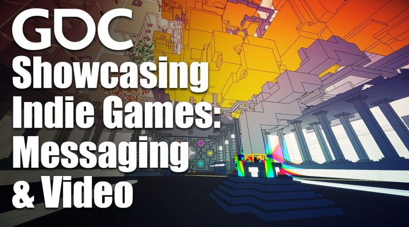 More Feelings, Fewer Features: Showcasing Your Indie Game Through Messaging and Video