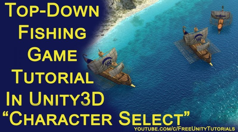 How to make Perfect Top-Down Fishing Game in unity 3D Tutorial Part 2 Character Select Menu