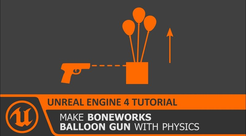 UE4 How to make Helium Balloon Gun from Boneworks that lifts objects in Unreal Engine 4 Tutorial