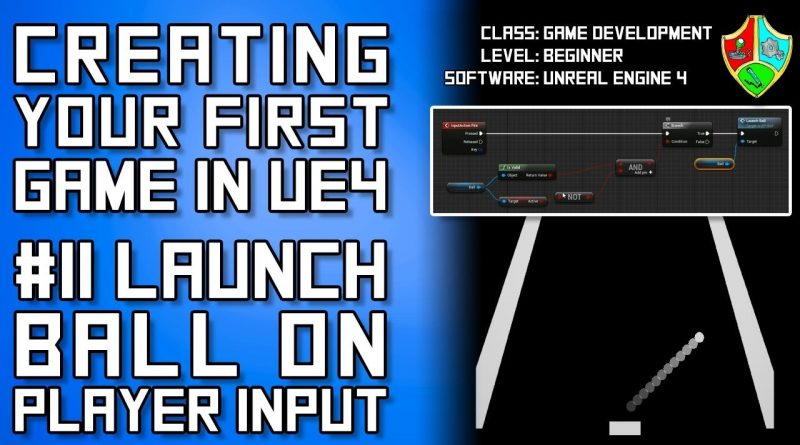 #11 Launch the Ball on Player Input | Unreal Engine 4 Blueprint Tutorial