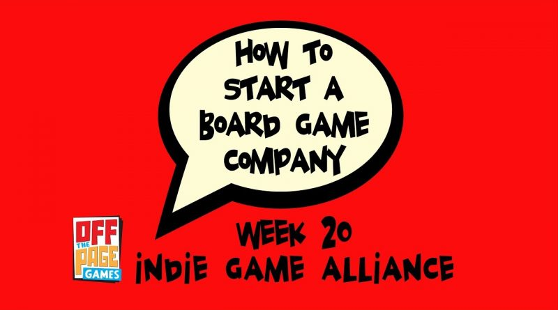 How to Start a Board Game Company: Week 20 - Indie Game Alliance