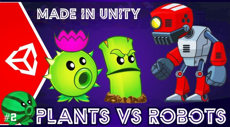 I Made Mobile Game Plants VS Robots - #2 Unity 2D Tutorial