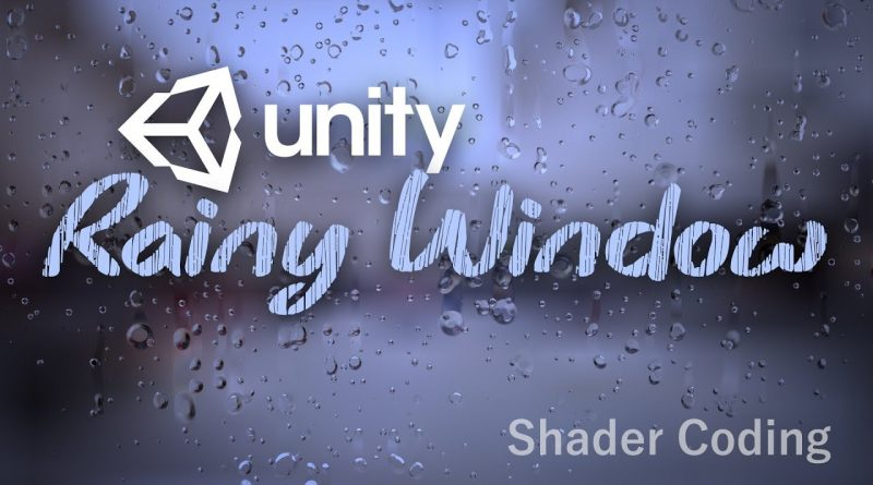 Making a rainy window in Unity - Part 1