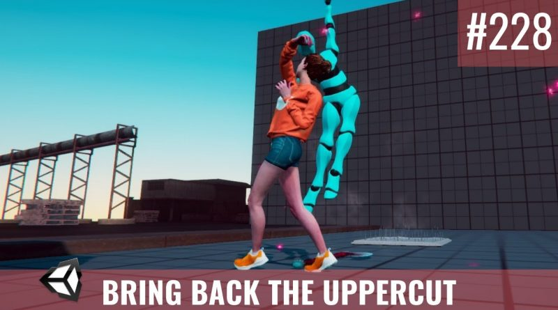 #228 Let's Bring Back the Uppercut - Unity Tutorial