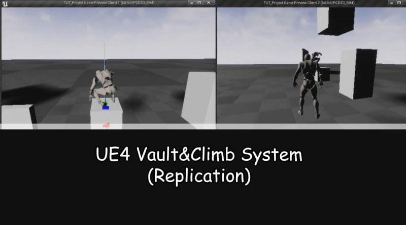 Unreal 4 Vault&Climb Part 3 (Replication)