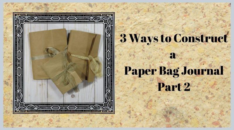 3 Ways to Construct a Paper Bag Journal Part 2