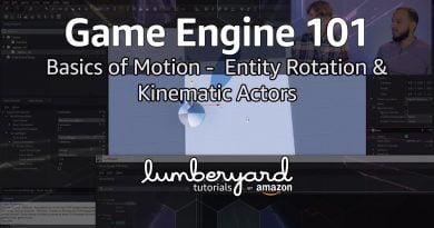 Lumberyard Basics of Motion 04 - Entity Rotation & Kinematic Actors   Lumberyard Tutorials