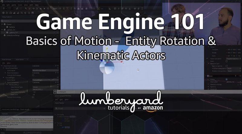 Lumberyard Basics of Motion 04 - Entity Rotation & Kinematic Actors | Lumberyard Tutorials