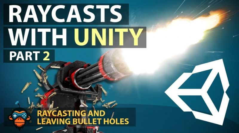 Unity Raycast and Bullet Holes - GameDevHQ