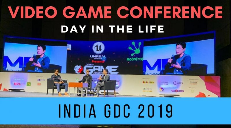 India GDC 2019 | Day in the Life at a Games Conference