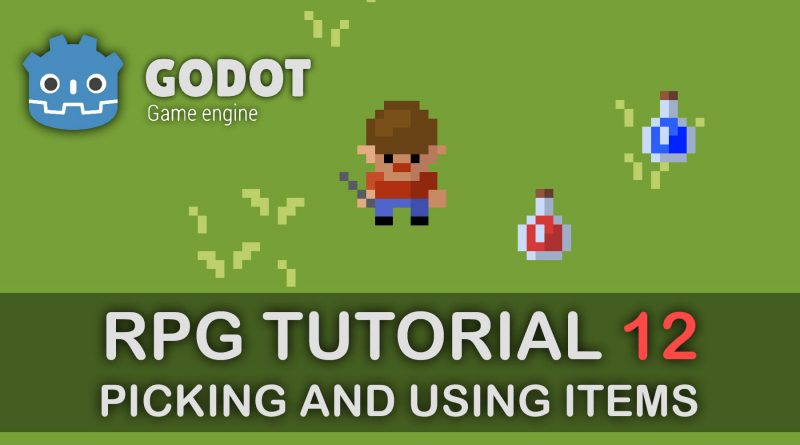 Godot Tutorial - Part 12: Picking and Using Items