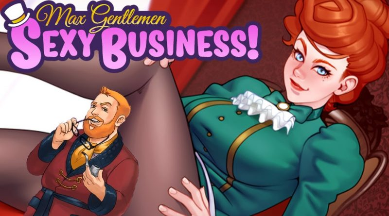 MY NEXT GAME IS OUT!   Max Gentlemen Sexy Business