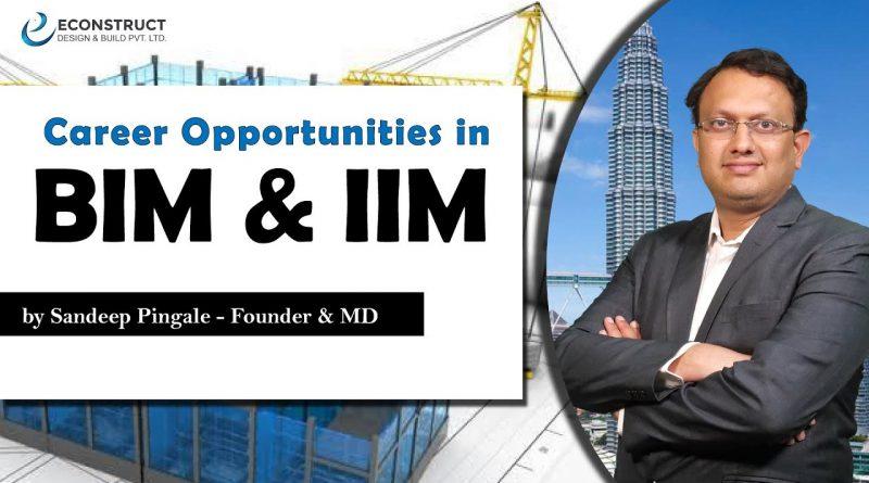 Career/Scope in Building Information Modelling (BIM) and Infrastructure Information Modelling (IIM)