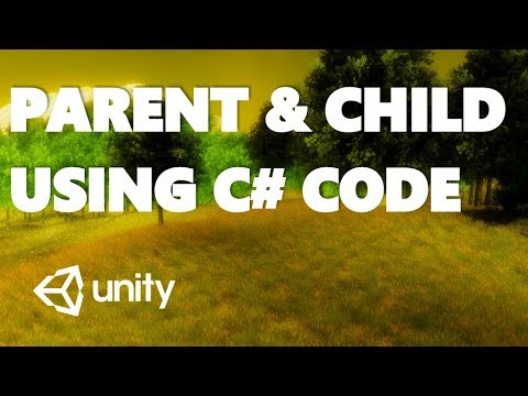 USING PARENT & CHILD OBJECTS WITH C# IN THE HIERARCHY UNITY TUTORIAL
