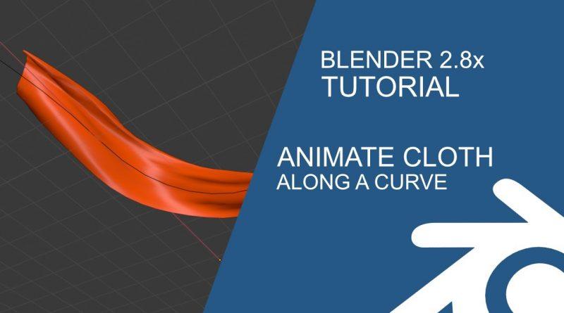 Blender Tutorial: Animate Cloth along a curve