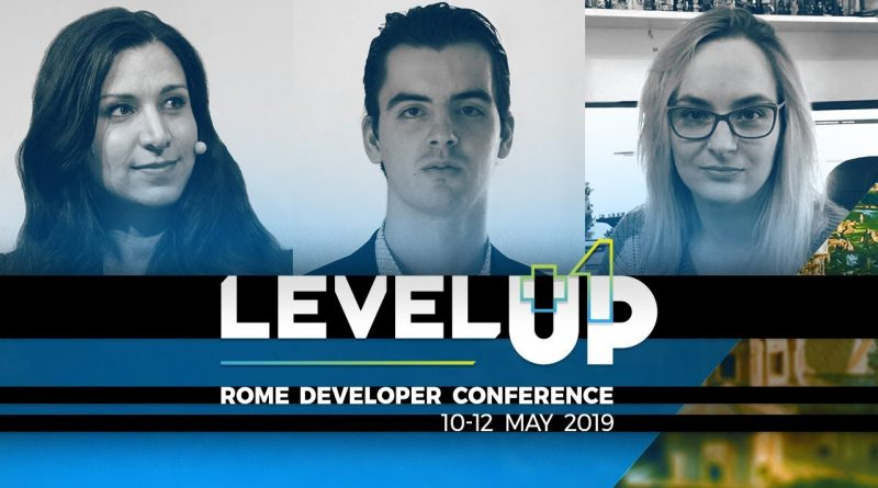 LEVEL UP Rome Developer Conference 2019 - Second wave of speakers!