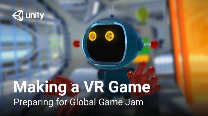 Making a VR Game | Preparing for Global Game Jam