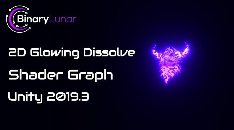 2D Glowing Dissolve Shader Graph Unity 2019.3 - Tutorial