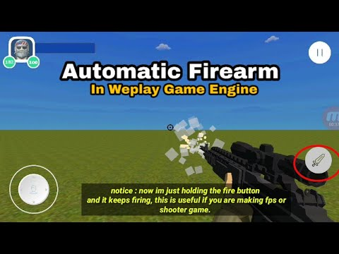 """Use """"Automatic Firearm"""" Weplay Game Engine Android tutorial 