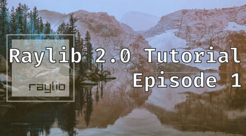 Raylib tutorial | Episode 1 | Setting up Raylib and Creating a Window