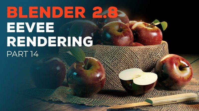 Blender 2.8 Beginner Tutorial - Part 14: EEVEE Rendering