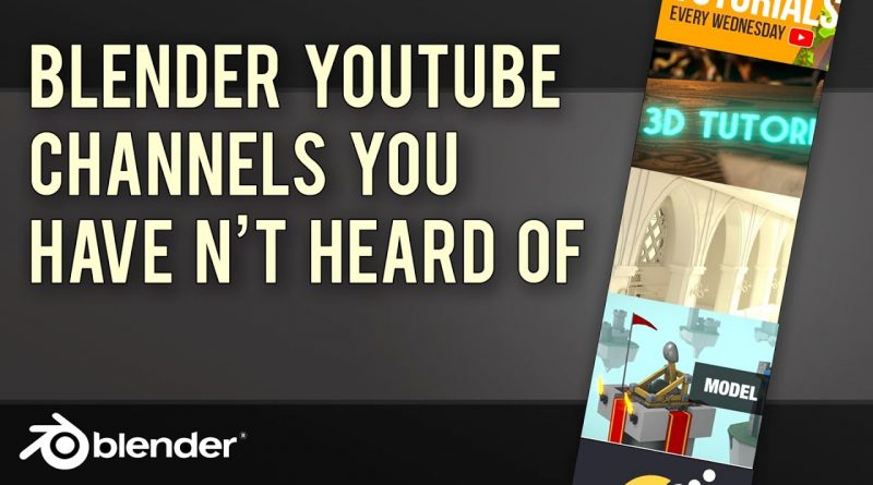 Blender Channels You May Not Have Heard Of - Great Content You're Missing Out On