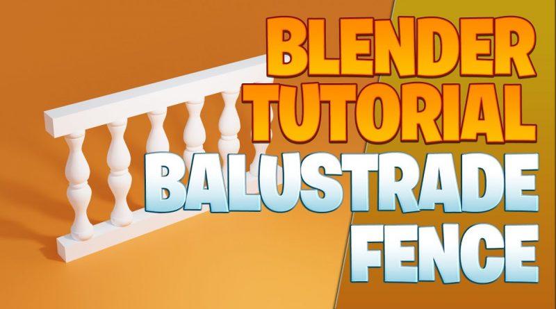 Balustrade fence - Blender Tutorial