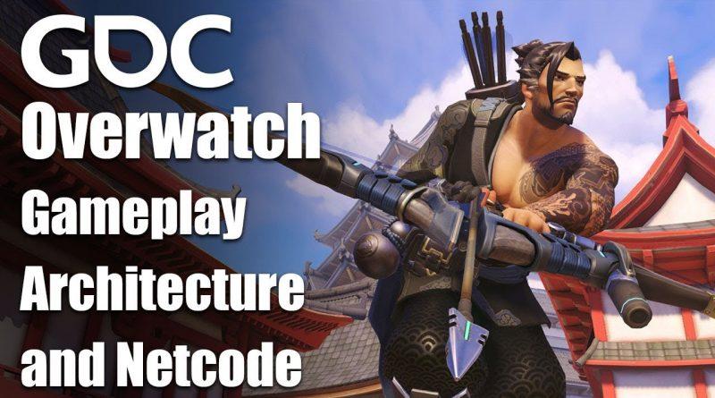 Overwatch Gameplay Architecture and Netcode
