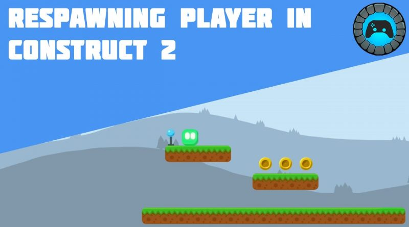 Respawning Player in Construct 2