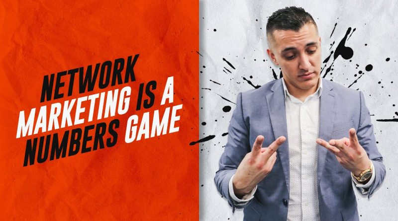 NETWORK MARKETING IS A NUMBERS GAME