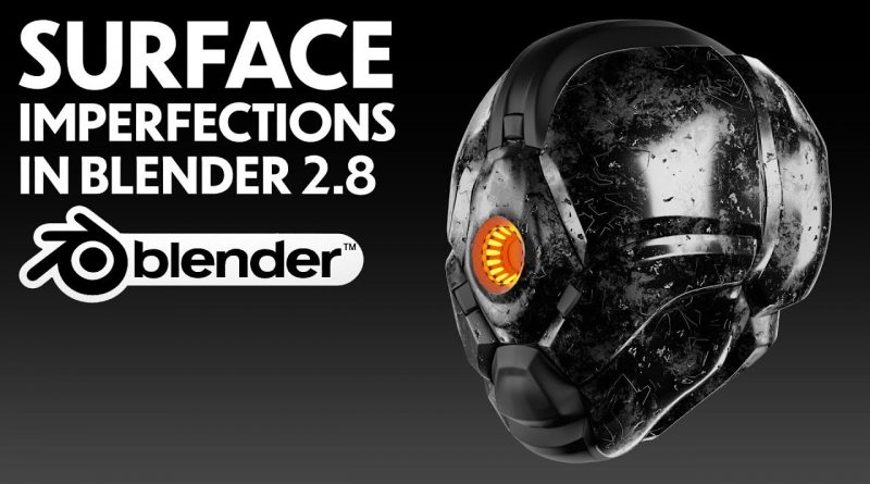 Blender- Surface Imperfections Tutorial (Procedural Shading)