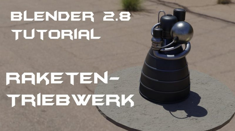 Blender 2.8 Tutorial Raketentriebwerk