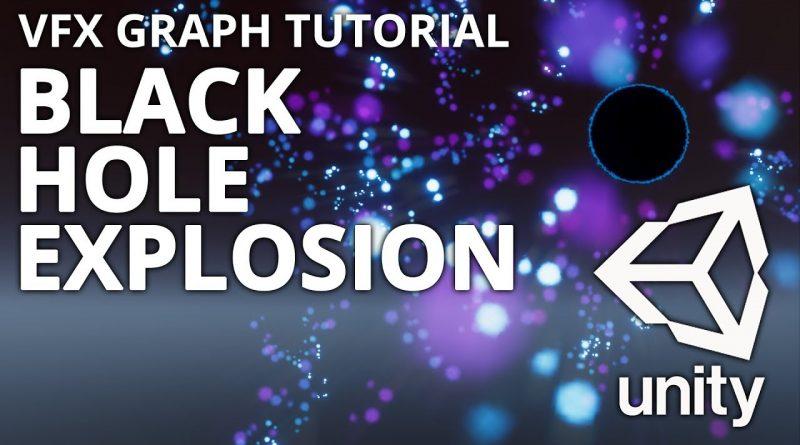 Unity Tutorial - Visual Effect Graph - Black Hole Explosion