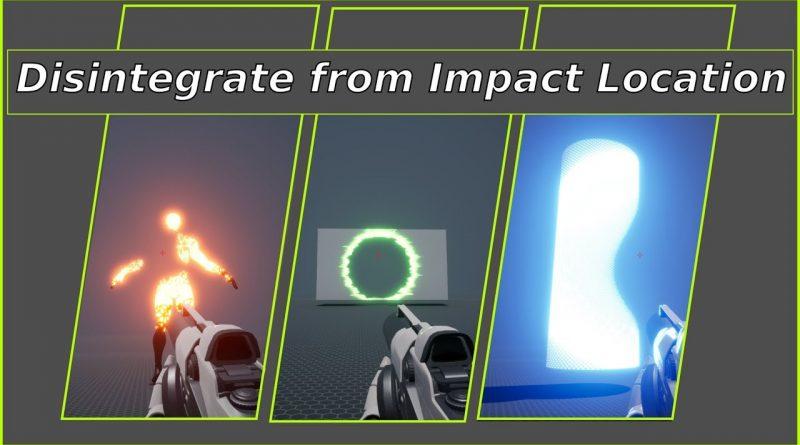 Disintegrate from Impact location - ( UE4 Tutorial)