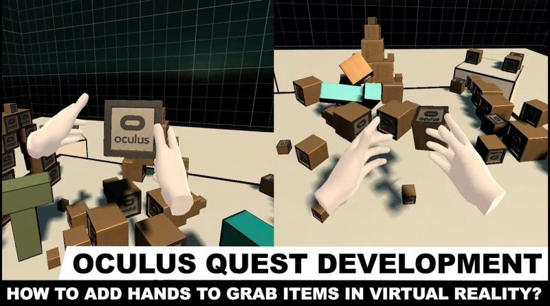 Oculus Quest Development - How to add hands to grab and throw items in Virtual Reality?