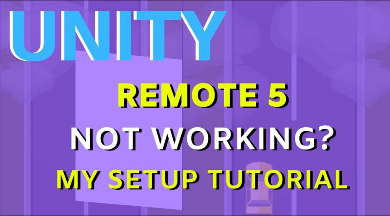 UNITY REMOTE 5 NOT WORKING? HERE IS MY SETUP TUTORIAL AND CHECKLIST FOR ANDROID AND IOS