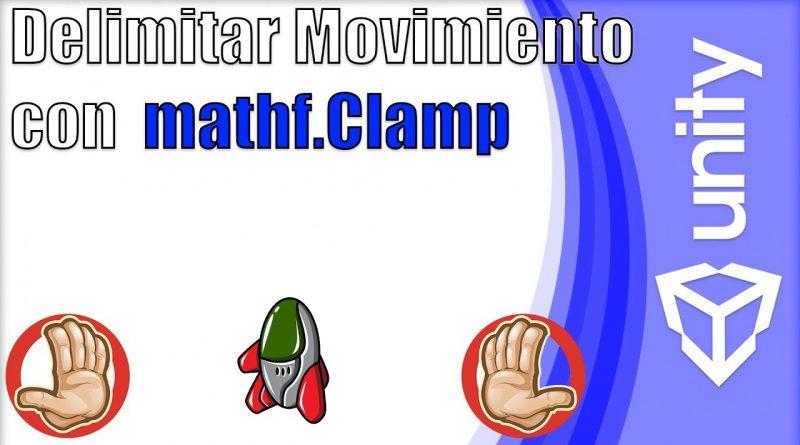 Unity Tutorial: Limites de movimiento con Mathf.Clamp()