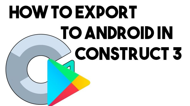 Construct 3 Android Export and Google Playstore Publish