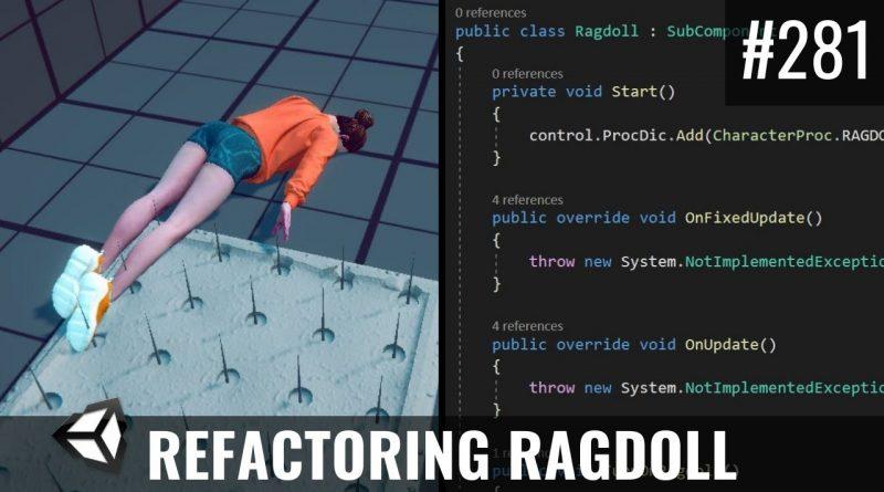 #281 Refactoring Ragdoll (SubComponents) - Unity Tutorial