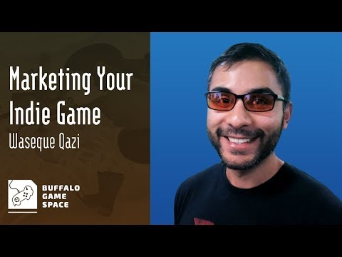 Marketing Your Indie Game - Waseque Qazi @ BGS