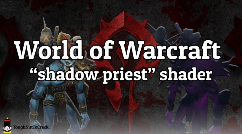 Shadow priest shader in Unity - World of Warcraft