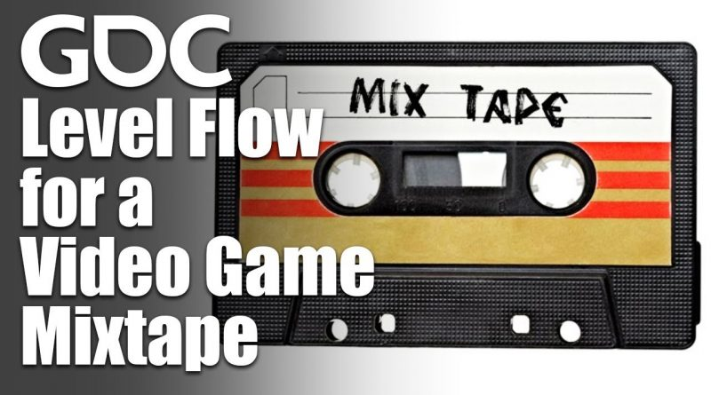 Level Design Workshop: Level Flow for a Video Game Mixtape