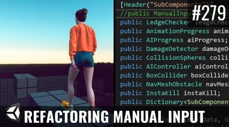 #279 Refactoring Manual Input (SubComponents) - Unity Tutorial