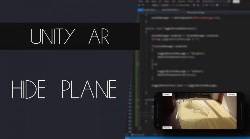 AR Foundation Plane Tracking - Hiding Tracked Planes - Unity Augmented Reality/AR