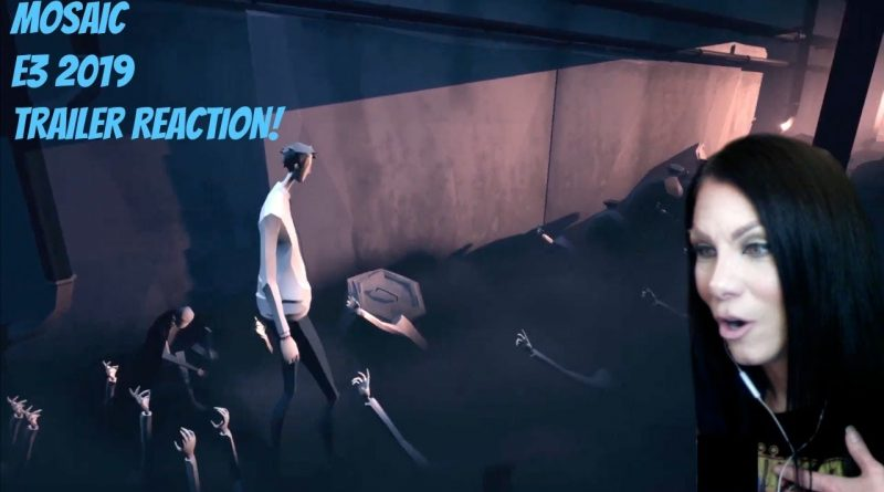 MOSAIC - E3 2019 TRAILER REACTION!