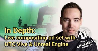 In depth Tutorial - Virtual Production with Unreal Engine and HTC Vive