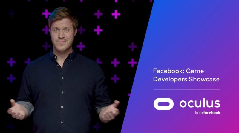 Facebook: Game Developers Showcase  |  VR Business Best Practices